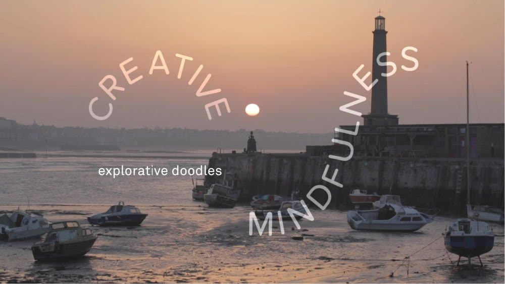 Turner Contemporary's Explorative Doodles Creative Mindfulness Activity