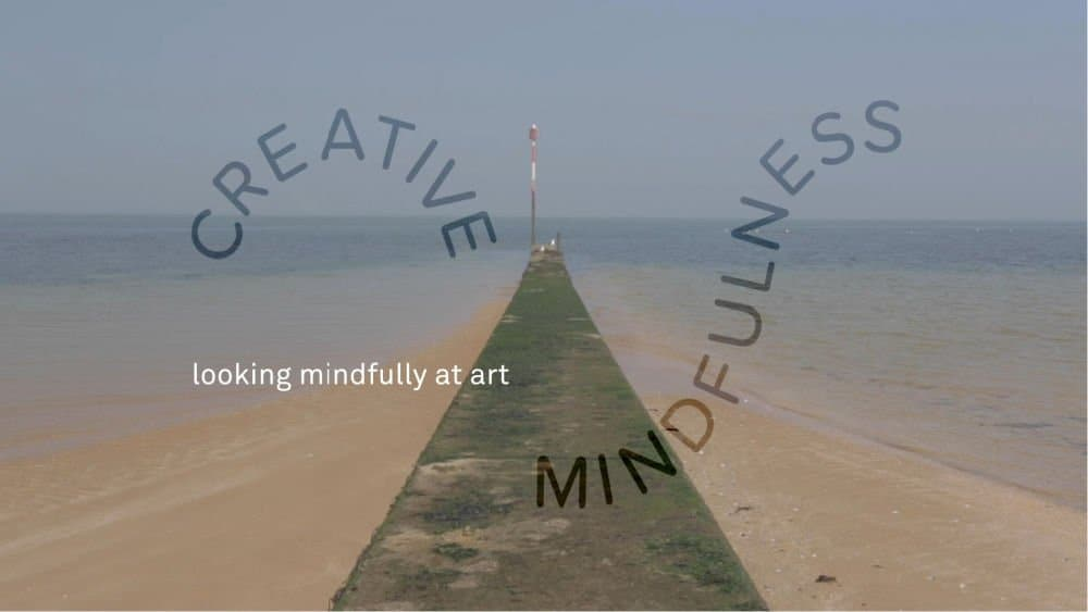 Turner Contemporary's Looking Mindfully at Art Creative Mindfulness Activity