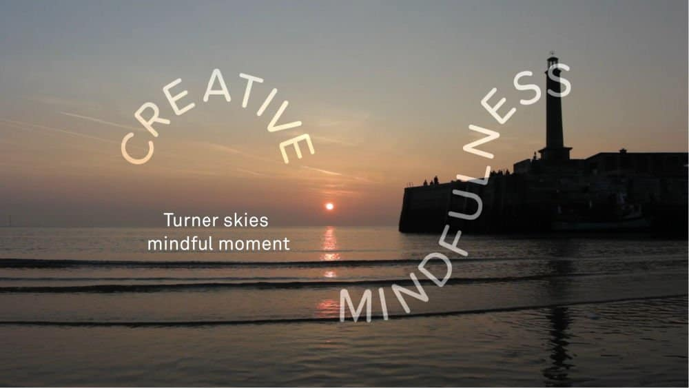 Turner Contemporary's Turner Skies Mindful Moment Creative Mindfulness Activity